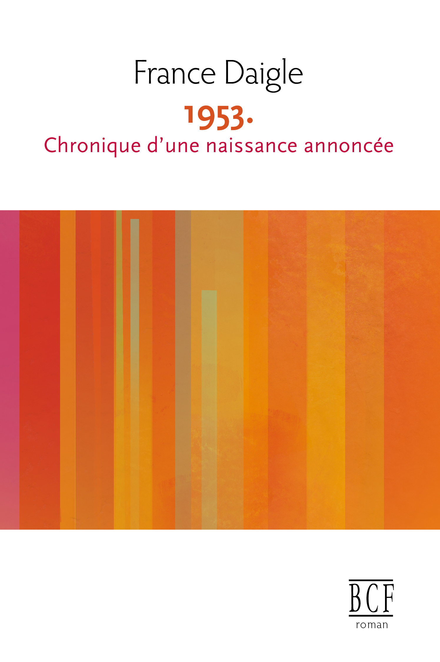 1953. Chronique d'une naissance annoncée