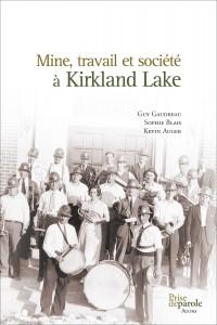Mine, travail et societe a Kirkland Lake